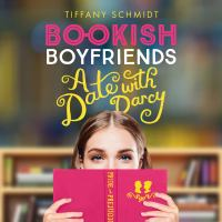 Cover image for Bookish boyfriends. A date with Darcy