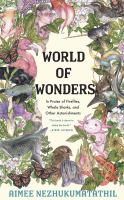 Cover image for World of wonders : in praise of fireflies, whale sharks, and other astonishments