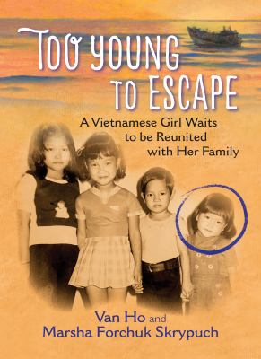 Cover image for Too young to escape : a Vietnamese girl waits to be reunited with her family