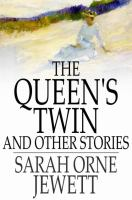 Cover image for The Queen's twin : and other stories