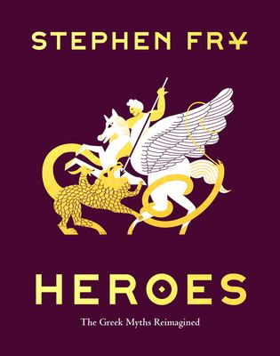 Cover image for Heroes : the Greek myths reimagined