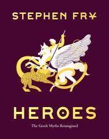 Cover image for Heroes: The Greek Myths Reimagined