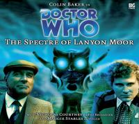 Cover image for Doctor Who. The spectre of Lanyon Moor