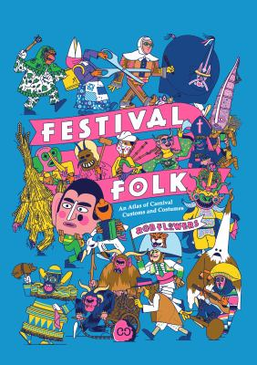 Cover image for Festival folk : an atlas of carnival customs and costumes