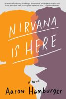 Cover image for Nirvana is here : a novel