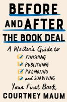 Cover image for Before and after the book deal : a writer's guide to finishing, publishing, promoting and surviving your first book
