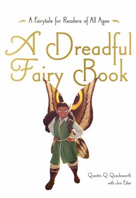 Cover image for A dreadful fairy book : narrated by Quentin Q. Quacksworth, Esq.