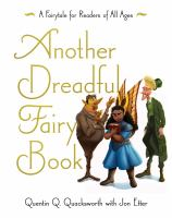 Cover image for Another dreadful fairy book : narrated by Quentin Q. Quacksworth, Esq.