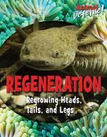 Cover image for Regeneration : regrowing heads, tails, and legs