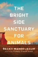 Cover image for The Bright Side Sanctuary for Animals : a novel