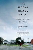 Cover image for The second chance club : hardship and hope after prison