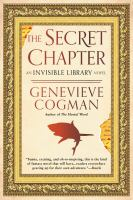 Cover image for The secret chapter : an invisible library novel