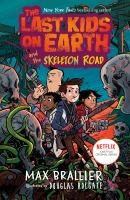 Cover image for The last kids on Earth and the skeleton road