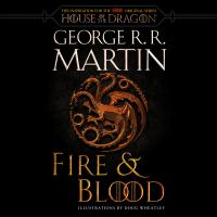 Cover image for Fire & blood : 300 years before a Game of thrones (a Targaryen history)