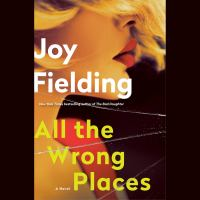 Cover image for All the wrong places : a novel