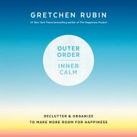 Cover image for Outer order, inner calm : declutter and organize to make more room for happiness