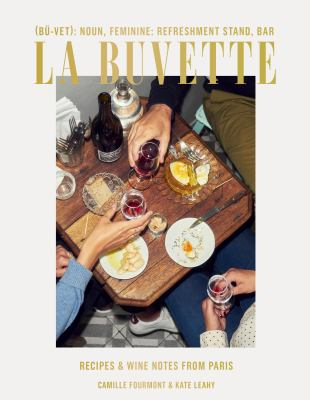 Cover image for La Buvette : recipes and wine notes from Paris