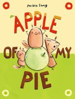 Cover image for Apple of my pie : a Norma and Belly book