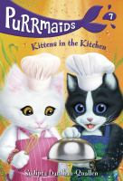Cover image for Purrmaids. 7, Kittens in the kitchen