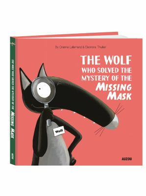 Cover image for The wolf who solved the mystery of the missing mask