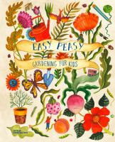 Cover image for Easy peasy : gardening for kids