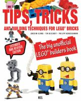Cover image for LEGO tips, tricks and building techniques : the big unofficial LEGO builders book