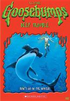 Cover image for Goosebumps. Deep trouble