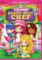 Cover image for Strawberry Shortcake. Berry best chef.
