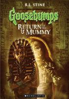 Cover image for Goosebumps. Return of the mummy.