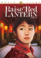 Cover image for Raise the red lantern = Da hong deng long gao gao gua