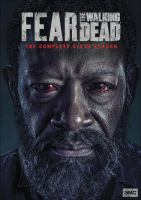 Cover image for Fear the walking dead. the complete sixth season
