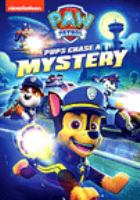 Cover image for Paw patrol. Pups chase a mystery.