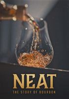 Cover image for Neat : the story of bourbon