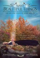 Cover image for Many beautiful things : the life and vision of Lilias Trotter