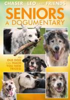 Cover image for Seniors : a dogumentary