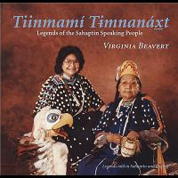 Cover image for Tiinmamí Timnanáx̲t : legends of the Sahaptin speaking people