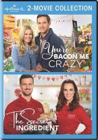 Cover image for Hallmark Channel 2-movie collection : You're bacon me crazy; and, The secret ingredient