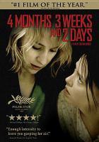 Cover image for 4 months, 3 weeks, and 2 days = 4 luni, 3 săptămâni şi 2 zile