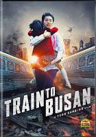 Cover image for Pusan haeng = Train to Busan