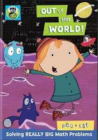 Cover image for Peg + Cat. Out of this world.
