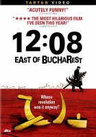 Cover image for 12:08 east of Bucharest /