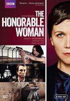 Cover image for The honorable woman / written, produced and directed by Hugo Blick.
