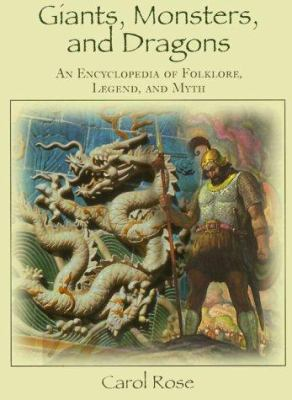 Cover image for Giants, monsters, and dragons : an encyclopedia of folklore, legend, and myth