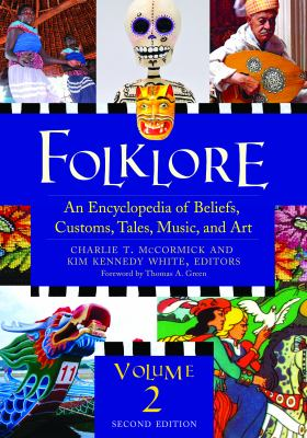 Cover image for Folklore : an encyclopedia of beliefs, customs, tales, music, and art.