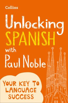 Cover image for Unlocking Spanish with Paul Noble.