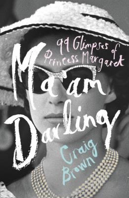 Cover image for Ma'am darling : 99 glimpses of Princess Margaret