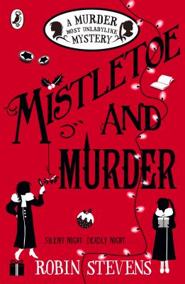 Cover image for Mistletoe and murder : a murder most unladylike mystery