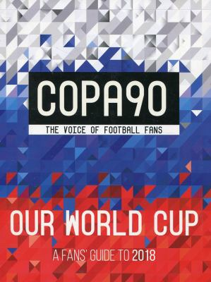 Cover image for Copa90 : our World Cup : a fans' guide to 2018