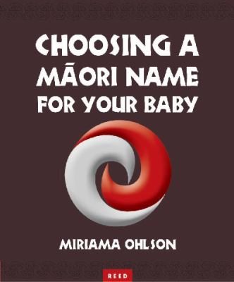Cover image for Choosing a Maori name for your baby
