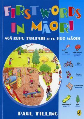 Cover image for First words in Māori = Ngā kupu tuatahi ki te reo Māori